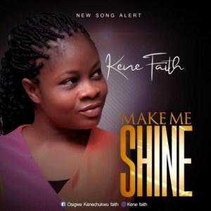 Kene Faith - Make me Shine